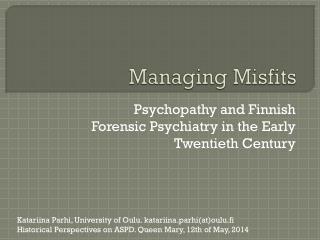 Managing Misfits