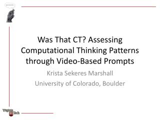 Was That CT? Assessing Computational Thinking Patterns through Video-Based Prompts