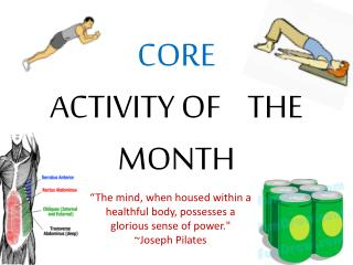 CORE ACTIVITY OF     THE MONTH