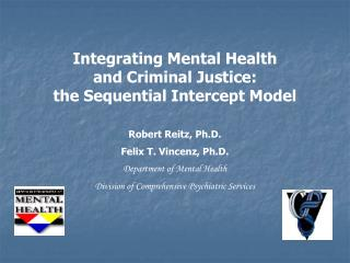 Integrating Mental Health  and Criminal Justice:  the Sequential Intercept Model