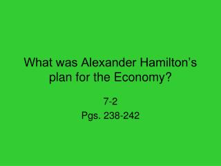 What was Alexander Hamilton's plan for the Economy?