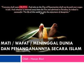 Mati  /  wafat  /  meninggal dunia dan penanganannya secara islam