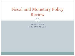 Fiscal and Monetary Policy Review