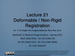 Methods in Medical Image Analysis - Spring  2013 BioE 2630 (Pitt) : 16-725 (CMU RI)