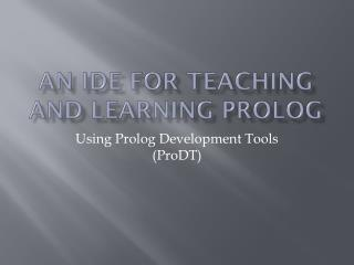 An  ide  for teaching and learning prolog