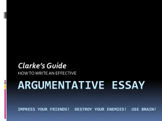 Argumentative essay IMPRESS Your friends!  Destroy your enemies!  USE BRAIN!