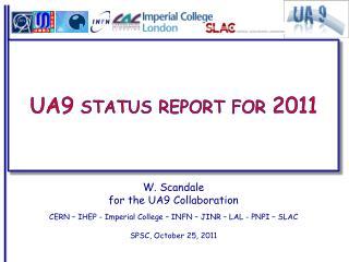 UA9 status report for 2011