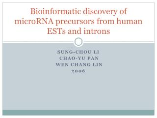 Bioinformatic discovery of microRNA precursors from human ESTs and introns