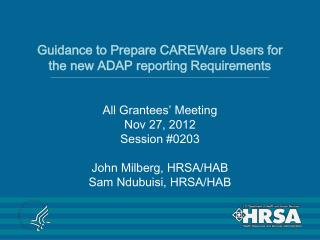Guidance to Prepare CAREWare Users for the new ADAP reporting Requirements