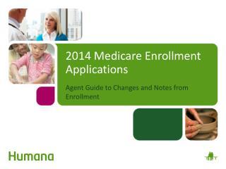 2014 Medicare Enrollment Applications