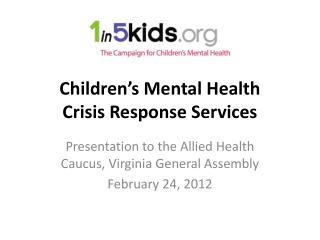 Children�s Mental Health  Crisis Response Services