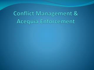 Conflict Management & Acequia Enforcement