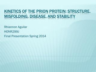 Kinetics of the  Prion  Protein: Structure,  Misfolding ,  Disease, and Stability