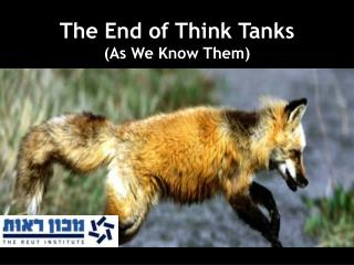 The End of Think Tanks (As We Know Them)