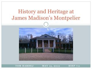 History and Heritage at  James Madison's Montpelier