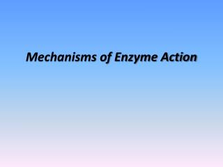 Mechanisms of Enzyme Action