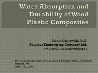 Water Absorption and Durability of Wood Plastic Composites