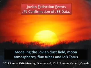 J ovian  E xtinction  E vents JPL Confirmation of JEE Data.