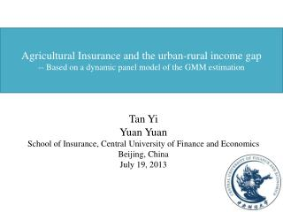 Tan Yi Yuan  Yuan School of Insurance, Central  University  of Finance  and Economics