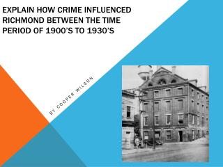 Explain how crime influenced Richmond between the time period of 1900's to 1930's