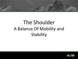 The Shoulder A Balance Of Mobility and Stability