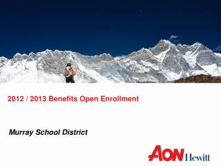 2012 / 2013 Benefits Open Enrollment