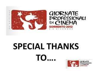SPECIAL THANKS  TO… .