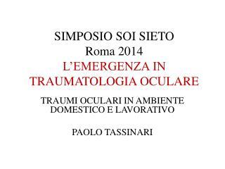 SIMPOSIO SOI  SIETO Roma 2014 L'EMERGENZA IN TRAUMATOLOGIA OCULARE