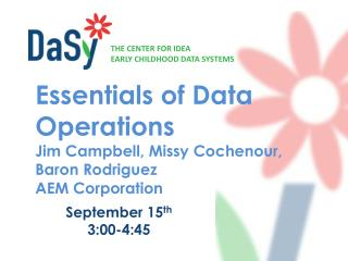Essentials of Data Operations Jim Campbell, Missy Cochenour,  Baron Rodriguez AEM Corporation