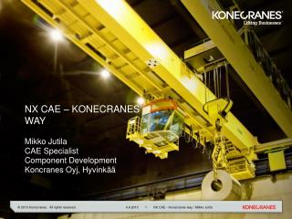 NX CAE – Konecranes  way