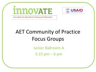 AET  Community of  Practice Focus Groups