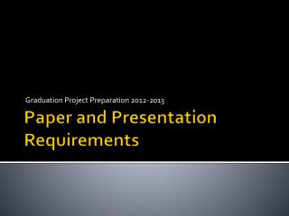 Paper and Presentation Requirements