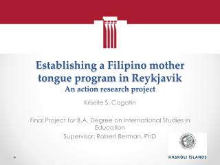 Establishing a Filipino mother tongue program in  Reykjavík An action research project