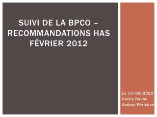 Suivi de la BPCO –  recommandations HAS Février  2012