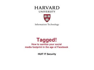 Tagged!  How to sanitize your social  media footprint in the age of Facebook