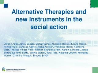Alternative Therapies and new instruments in the social action