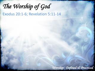 Worship:  Defined & Practiced
