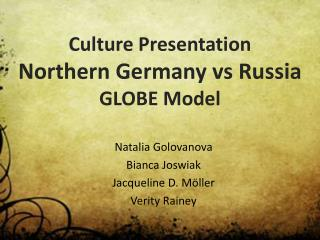 Culture Presentation Northern Germany vs Russia GLOBE Model