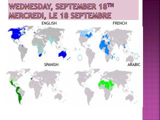 Wednesday, September 18 th mercredi , le 18  septembre