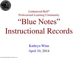"Lindamood-Bell ® Professional Learning Community ""Blue Notes"" Instructional Records"