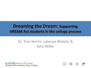 Dreaming the Dream:  Supporting DREAM Act students in the college process