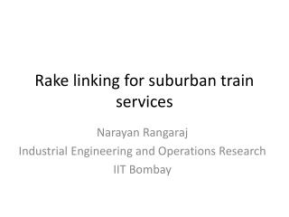 Rake linking for suburban train services