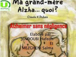 Alzheimer sans négligence