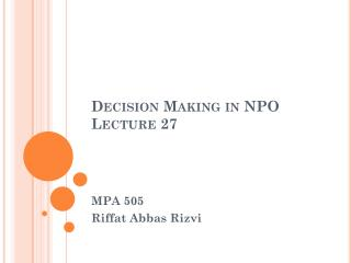 Decision Making in NPO Lecture 27