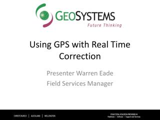 Using GPS with Real Time Correction