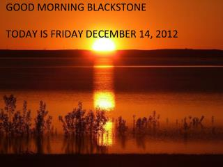 Good Morning Blackstone!