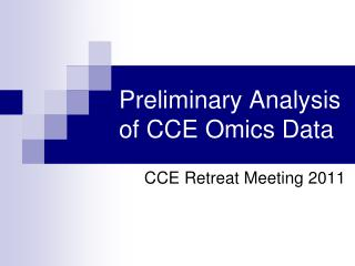 Preliminary Analysis of CCE Omics Data