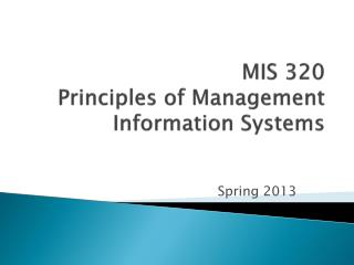 MIS 320 Principles of Management Information Systems