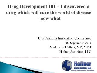 Drug Development 101 – I discovered a drug which will cure the world of disease – now what