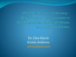Dr. Glen Harris Kristin Andrews andrewsk@uncw.edu